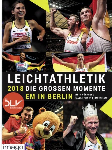 Leichtathletik 2018: Die großen Momente - EM in Berlin . DM in Nürnberg . Hallen-WM in Birmingham