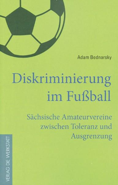 Diskriminierung im Fußball - Sächsische Amateurvereine zwischen Toleranz und Ausgrenzung