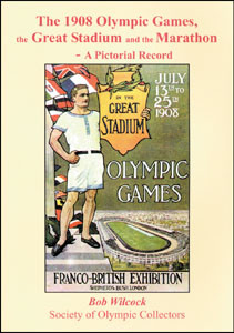 The 1908 Olympic Games, the Great Stadium and the Marathon. A Pictorial Record.