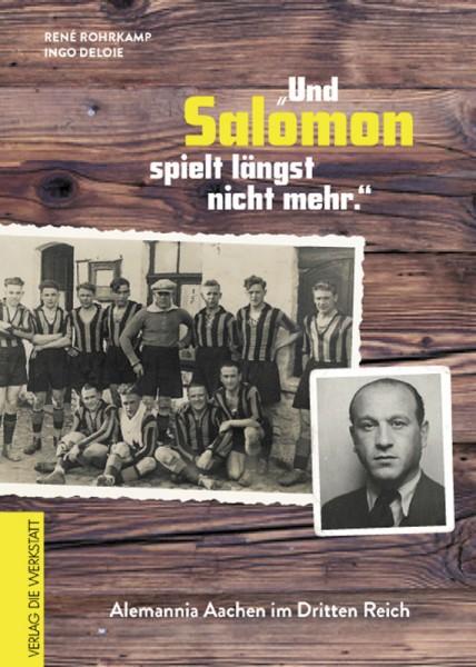 Und Salomon spielt längst nicht mehr: Alemannia Aachen im Dritten Reich