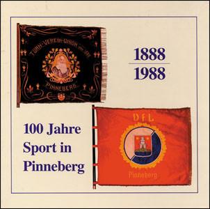 100 Jahre Sport in Pinneberg. 1888/1988. Eine Vereins-Chronik.