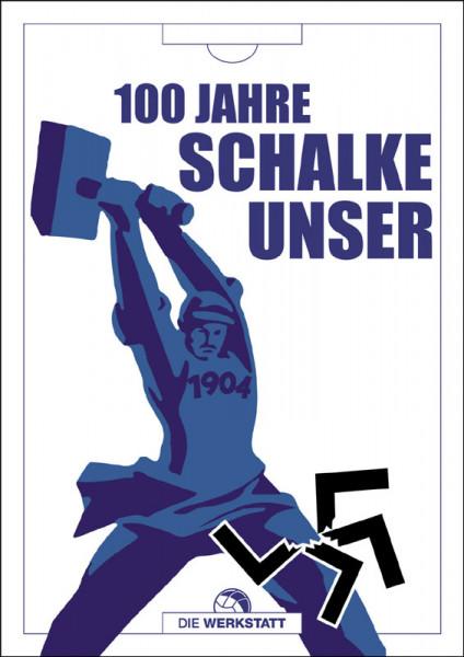 100 Jahre SCHALKE UNSER