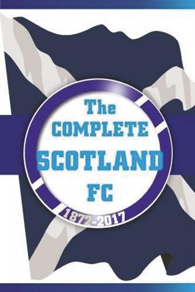 Complete Scotland FC 1872-2017