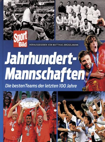 Jahrhundertmannschaften - Die besten Fußball-Teams der letzten 100 Jahre