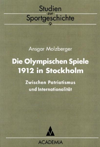 Die Olympischen Spiele 1912 in Stockholm: Zwischen Patriotismus und Internationalität (Studien zur Sportgeschichte)