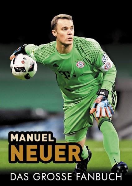 Manuel Neuer - Das große Fanbuch