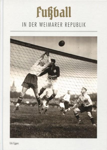 Fußball in der Weimarer Republik - Stark erweiterte Neuauflage
