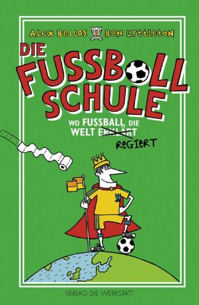 Die Fußballschule - Wie Fußball die Welt erklärt