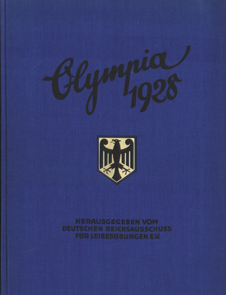 Die Olympischen Spiele in Amsterdam 1928. Hrsg.v. Deutschen Reichsausschuß f.Leibesübungen.