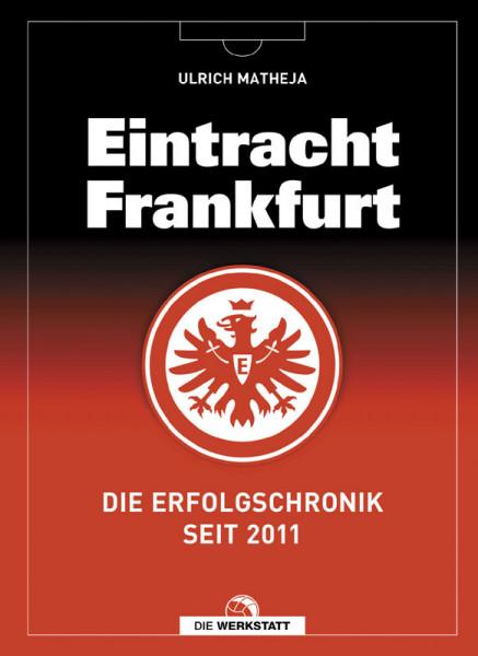 Eintracht Frankfurt - Die Erfolgschronik seit 2011