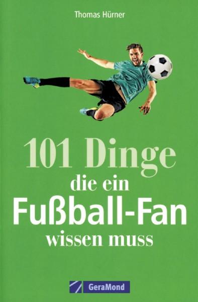 101 Dinge, die ein Fußball-Fan wissen muss