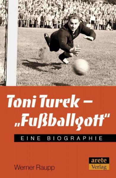 """Toni Turek - """"Fußballgott"""": Eine Biographie"""