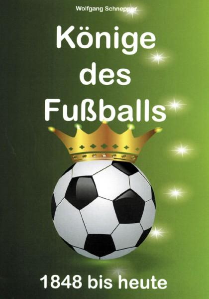 Könige des Fußballs: 1848 bis heute