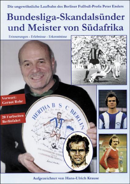 Peter Enders: Bundesliga-Skandalsünder und Meister von Südafrika.