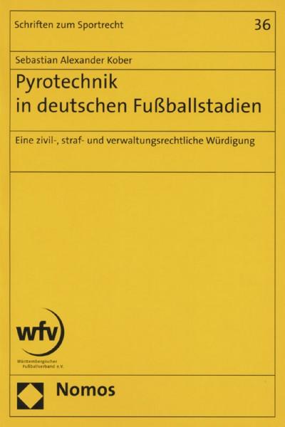 Pyrotechnik in deutschen Fußballstadien: Eine zivil-, straf- und verwaltungsrechtliche Würdigung (Schriften zum Sportrecht, Band 36)