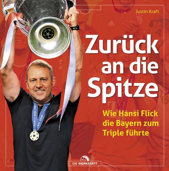 Zurück an die Spitze - Wie Hansi Flick die Bayern zum Triple führte
