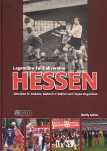 Legendäre Vereine: Hessen - Zwischen FC Alsbach, Eintracht Frankfurt und Tuspo Ziegenhain