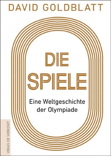 Die Spiele - Eine Weltgeschichte der Olympiade