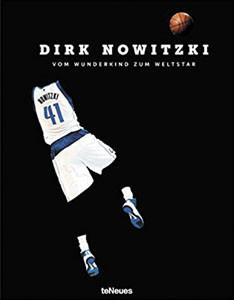 Dirk Nowitzki - Vom Wunderkind zum Weltstar