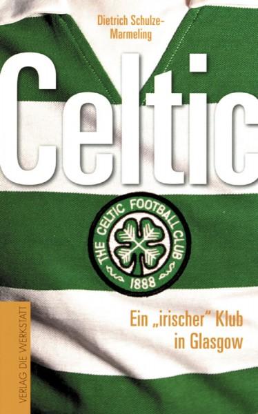 """Celtic - Ein """"irischer"""" Verein in Glasgow"""