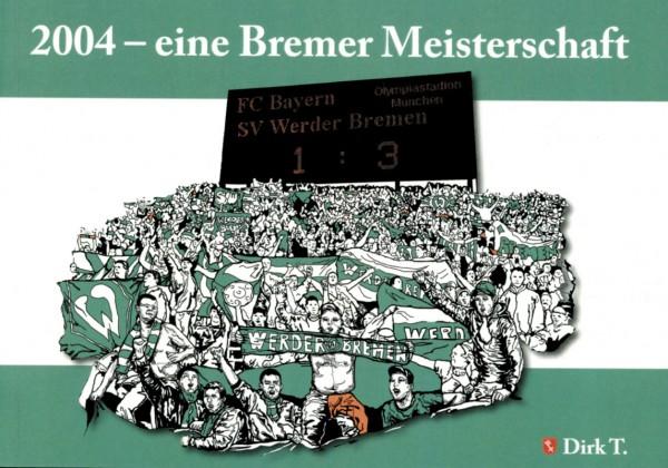 2004 – eine Bremer Meisterschaft.